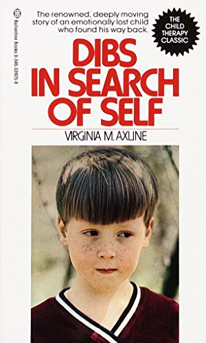 9780345339256: Dibs in Search of Self: The Renowned, Deeply Moving Story of an Emotionally Lost Child Who Found His Way Back