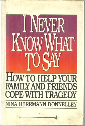 I Never Know What to Say: How: Nina Hermann Donnelley