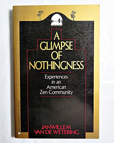 9780345339478: A Glimpse of Nothingness: Experiences in an American Zen Community
