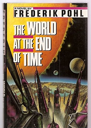 THE WORLD AT THE END OF TIME: Pohl, Frederik.
