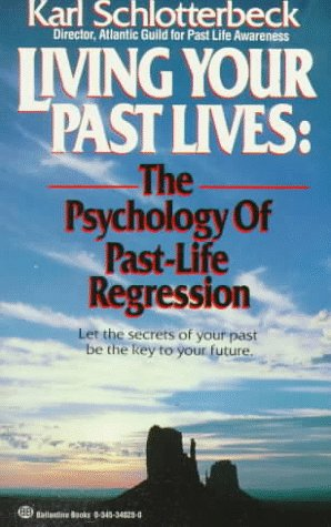 Living Your Past Lives: The Psychology of Past Life Regression