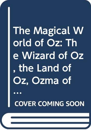 9780345340481: The Magical World of Oz: The Wizard of Oz, the Land of Oz, Ozma of Oz, Dorothy and the Wizard in Oz