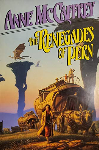 The Renegades of Pern: (#7) (The Dragonriders of Pern): McCaffrey, Anne
