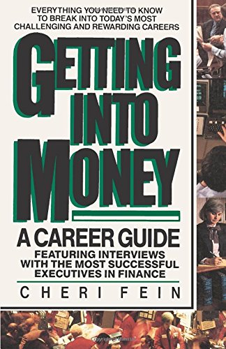 Getting into Money: A Career Guide: Fein, Cheri