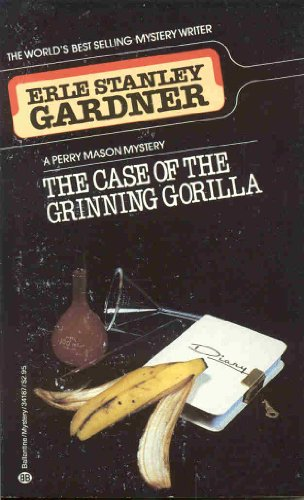 The Case of the Grinning Gorilla: Erle Stanley Gardner