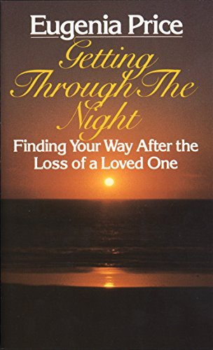 9780345341969: Getting Through the Night: Finding Your Way After the Loss of a Loved One