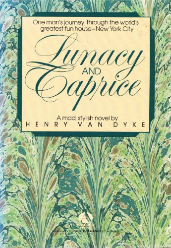Lunacy and Caprice (SIGNED): Van Dyke, Henry