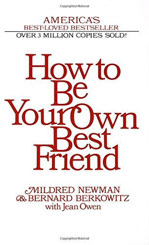 9780345342393: How to Be Your Own Best Friend