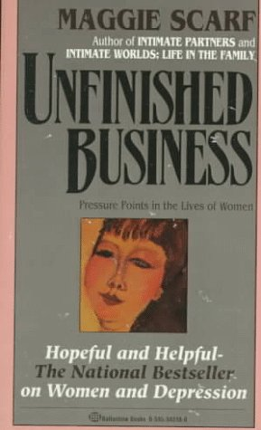 9780345342485: Unfinished Business: Pressure Points in the Lives of Women