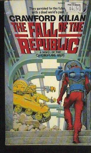 Fall of the Republic (Chronoplane Wars, No. 2): Crawford Kilian