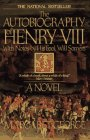 9780345342751: Autobiography of Henry VIII: With Notes by His Fool, Will Somers : A Novel