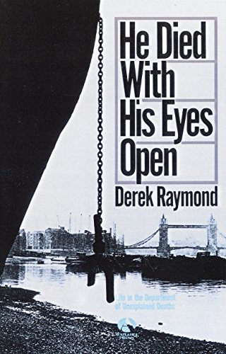He Died with His Eyes Open: Derek Raymond
