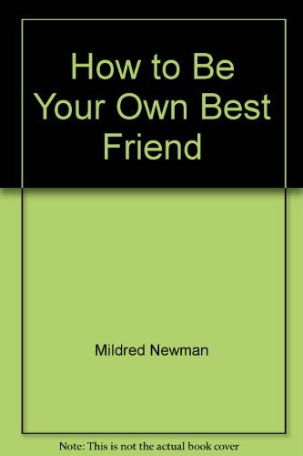 9780345343338: How to Be Your Own Best Friend