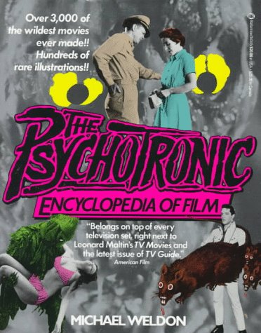 Psychotronic Encyclopedia of Film: Weldon, Michael