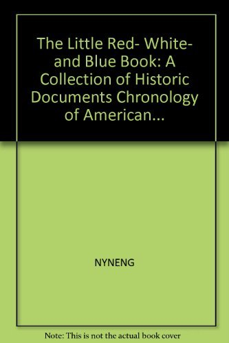 9780345344502: The Little Red, White, and Blue Book: A Collection of Historic Documents Chronology of American...