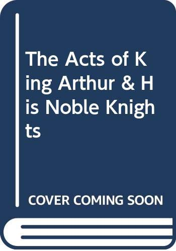The Acts Of King Arthur And His: John Steinbeck