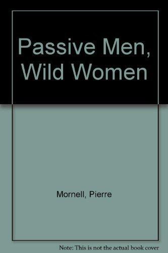 9780345345233: Passive Men, Wild Women