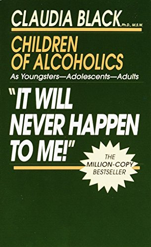 9780345345943: 'It Will Never Happen to Me!' Children of Alcoholics: As Youngsters - Adolescents - Adults