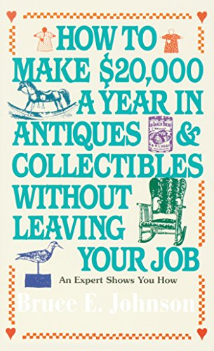 9780345346247: How to Make $20,000 a Year in Antiques and Collectibles Without Leaving Your Job