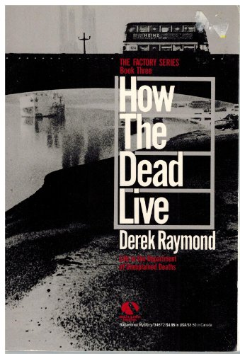 How the Dead Live (The Factory series) (0345346726) by Derek Raymond
