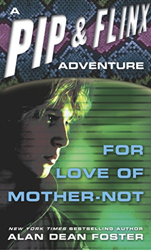 9780345346896: For Love of Mother-Not (Adventures of Pip & Flinx)