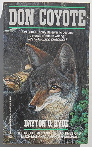 Don Coyote: The Good Times and the Bad Times of a Much Maligned America (0345347048) by Dayton O. Hyde