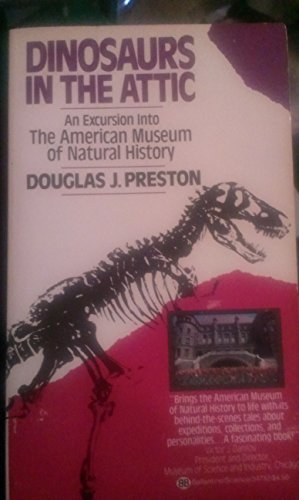 9780345347329: Dinosaurs in the Attic: An Excursion into the American Museum of Natural History