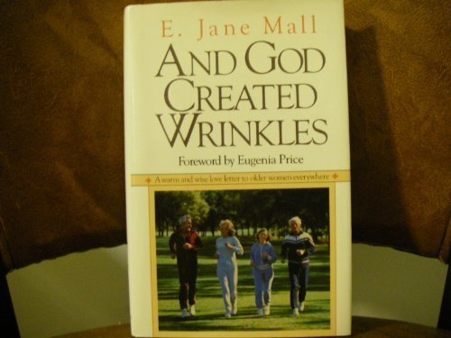And God Created Wrinkles: Mall, E. Jane
