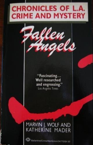 Fallen Angels: Chronicles of L.A. Crime and Mystery: Wolf, Marvin J.