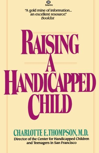 Raising a Handicapped Child: Thompson M.D., Charlotte