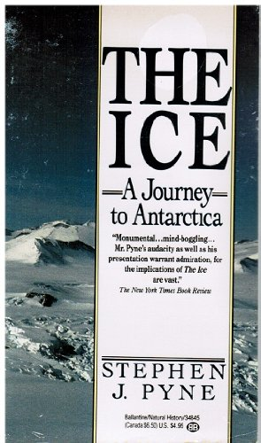 9780345348456: The Ice: A Journey to Antarctica