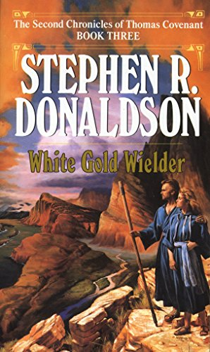 9780345348708: White Gold Wielder (Second Chronicles of Thomas Covenant)