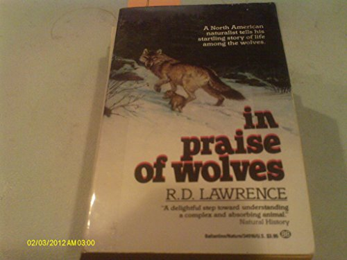 9780345349163: In Praise of Wolves