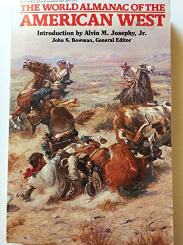 The World Almanac of the American West: John S. Bowman, General Editor