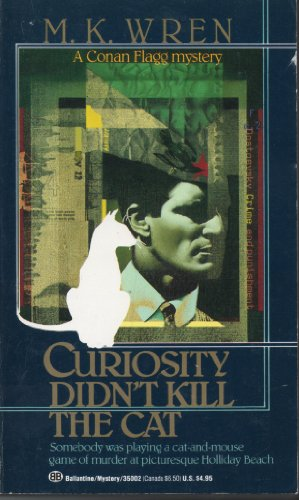 9780345350022: Curiosity Didn't Kill the Cat (A Conan Flagg Mystery)