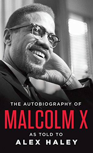 The Autobiography of Malcolm X: As Told: Malcolm X; Alex