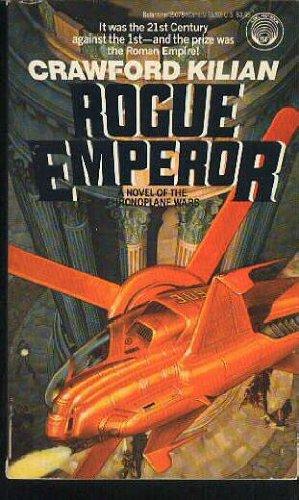 Rogue Emperor (Chronoplane Wars, No. 3): Crawford Kilian
