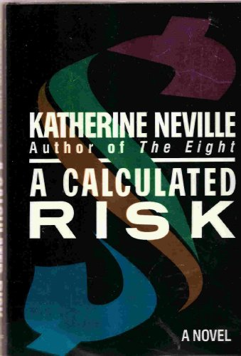 A Calculated Risk: Neville, Katherine