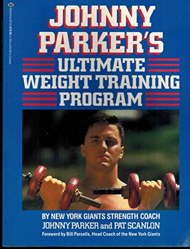 9780345351432: Johnny Parkers Ultimate Weight Training Program