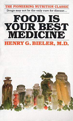 Food Is Your Best Medicine: The Pioneering: Henry G. Bieler