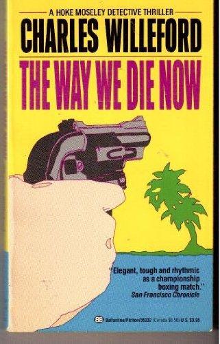 9780345353320: The Way We Die Now (Hoke Moseley)