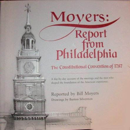 Moyers: Report from Philadelphia - The Constitutional Convention of 1787: Moyers, Bill