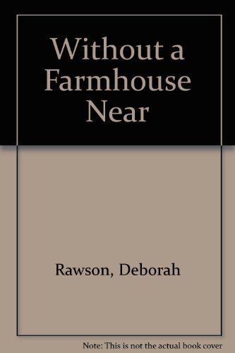Without a Farmhouse Near