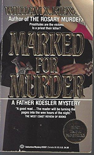 Marked for Murder: Kienzle, William X.
