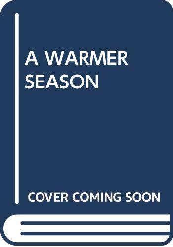 9780345355317: A Warmer Season