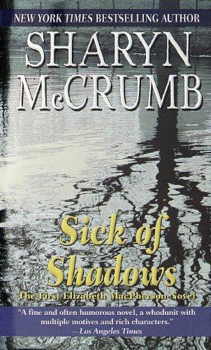 9780345356536: Sick of Shadows (Elizabeth MacPherson)