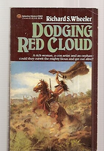 9780345356659: Dodging Red Cloud