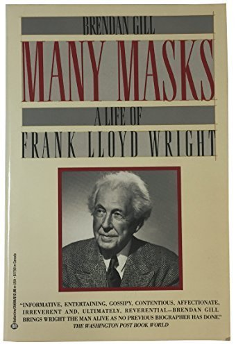 Many Masks: A Life of Frank Lloyd: Gill, Brendan