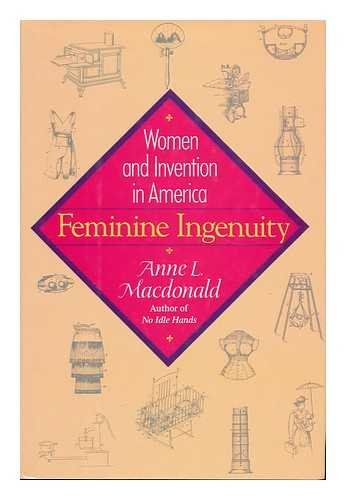 Feminine Ingenuity: Women and Invention in America