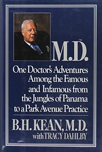 M.D.: One Doctor's Adventures Among the Famous and Infamous from the Jungles of Panama to a Park ...